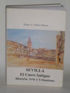 """""""Sevilla. El Casco Antiguo. Historia, Arte y Urbanismo"""""""