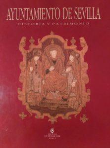 Ayuntamiento de Sevilla. Historia y patrimonio