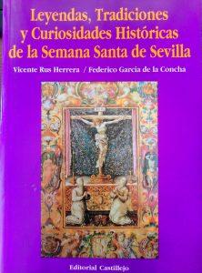 Leyendas, tradiciones y curiosidades históricas de la Semana Santa de Sevilla
