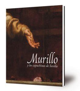"""Catálogo de la Exposición """"Murillo y los Capuchinos de Sevilla"""""""