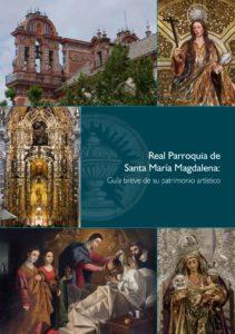 Real Parroquia de Santa María Magdalena: Guía breve de su patrimonio artístico