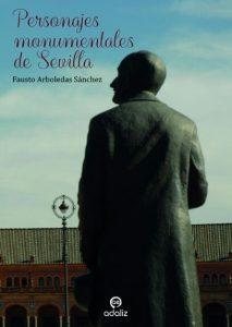 Paseo Personajes Monumentales de Sevilla IV (De Bécquer a Pan)