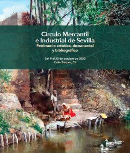 """Exposición """"Círculo Mercantil e Industrial de Sevilla: Patrimonio artístico, documental y bibliográfico"""""""