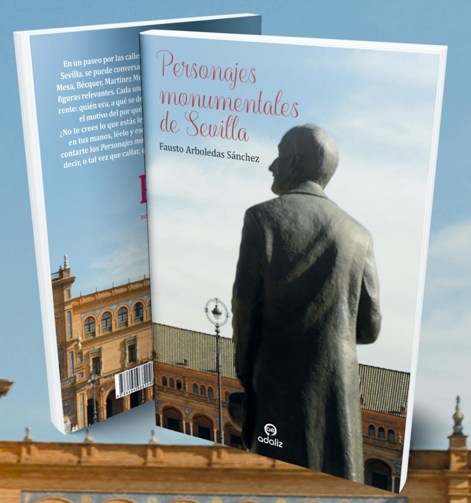 Paseo Personajes Monumentales de Sevilla VI (Del Cid Campeador a Juan Manuel Rodríguez Ojeda)