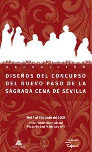 """Exposición """"Diseños del concurso del nuevo paso de la Sagrada Cena de Sevilla"""""""