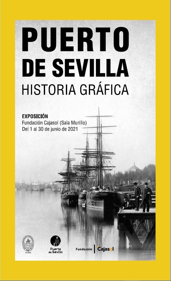 "Exposición ""Puerto de Sevilla. Historia gráfica"""
